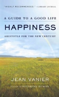 Happiness: A Guide to a Good Life: Aristotle for the New Century (Paperback)