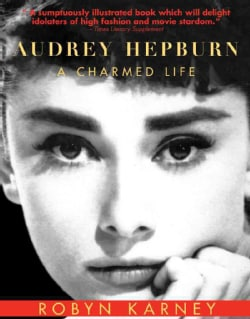 Audrey Hepburn: A Charmed Life (Hardcover)