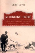 Rounding Home: A Chicago Cubs Fan's Guide to the Book of Ecclesiastes (Paperback)