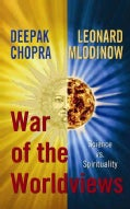 War of the Worldviews: Science VS. Spirituality (Hardcover)