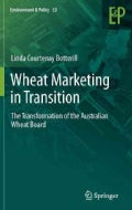 Wheat Marketing in Transition: The Transformation of the Australian Wheat Board (Hardcover)