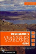 Washington's Channeled Scablands Guide: Explore and Recreate Along the Ice Age Floods National Geologic Trail (Paperback)