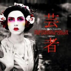 HIDEO ENSEMBLE OSAKA - TRADITIONAL MUSIC OF THE JAPANESE GEISHA