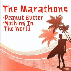 MARATHONS - PEANUT BUTTER/NOTHING IN THE WORLD