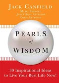 Pearls of Wisdom: 30 Inspirational Ideas to Live Your Best Life Now! (Hardcover)