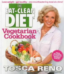 The Eat-Clean Diet Vegetarian Cookbook: Lose Weight - Get Healthy - One Mouthwatering Meal a a Time! (Paperback)