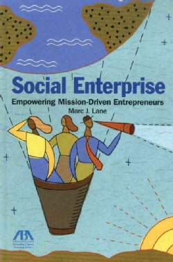 Social Enterprise: Empowering Mission-Driven Entrepreneurs (Paperback)