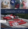 Seaside Home: 25 Stitched Projects from Sea Creatures to Sailboats (Paperback)