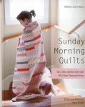 Sunday Morning Quilts: 16 Modern Scrap Projects: Sort, Store, and Use Every Last Bit of Your Treasured Fabrics (Paperback)