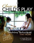 Chess Is Child's Play: Teaching Techniques That Work (Hardcover)