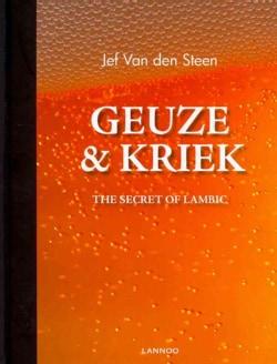 Geuze & Kriek: The Secret of Lambic (Hardcover)
