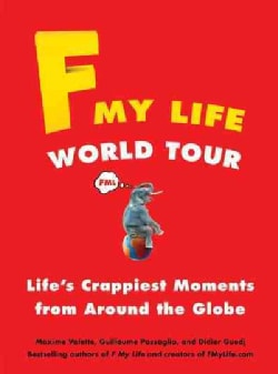 F My Life World Tour: Life's Crappiest Moments from Around the Globe (Paperback)