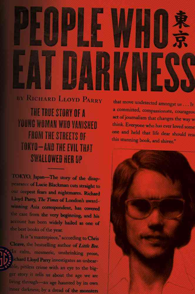 People Who Eat Darkness: The True Story of a Young Woman Who Vanished from the Streets of Tokyo--and the Evil Tha... (Paperback)