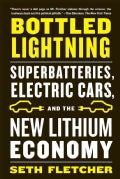 Bottled Lightning: Superbatteries, Electric Cars, and the New Lithium Economy (Paperback)