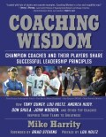 Coaching Wisdom: Champion Coaches and Their Players Share Successful Leadership Principles; How Tony Dungy, Lou H... (Paperback)
