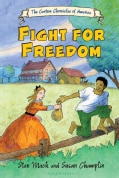 The Cartoon Chronicles of America: Fight for Freedom (Hardcover)