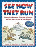 See How They Run: Campaign Dreams, Election Schemes, and the Race to the White House (Paperback)
