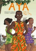 Aya: Life in Yop City (Paperback)