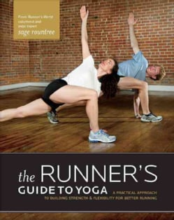 The Runner's Guide to Yoga: A Practical Approach to Building Strength and Flexibility for Better Running (Paperback)