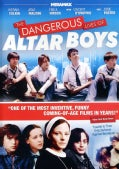 Dangerous Lives Of Altar Boys (DVD)