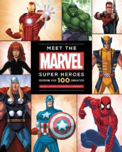Meet the Marvel Super Heroes: Includes a Poster of Your Favorite Super Heroes! (Hardcover)