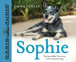 Sophie: The Incredible True Story of the Castaway Dog: Includes PDF (CD-Audio)