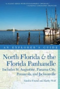 An Explorer's Guide North Florida & the Florida Panhandle: Includes St. Augustine, Panama City, Pensacola, and Ja... (Paperback)