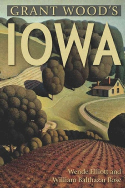 Grant Wood's Iowa: A Visitor's Guide (Paperback)