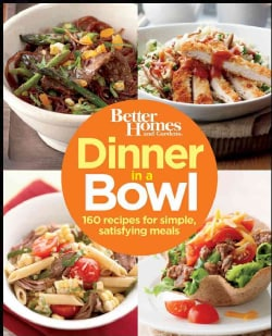Better Homes and Gardens Dinner in a Bowl: 160 Recipes for Simple, Satisfying Meals (Paperback)