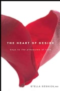 The Heart of Desire: Keys to the Pleasures of Love (Paperback)