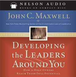 Developing the Leaders Around You: How to Help Others Reach Their Full Potential (CD-Audio)
