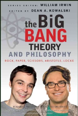 The Big Bang Theory and Philosophy: Rock, Paper, Scissors, Aristotle, Locke (Paperback)