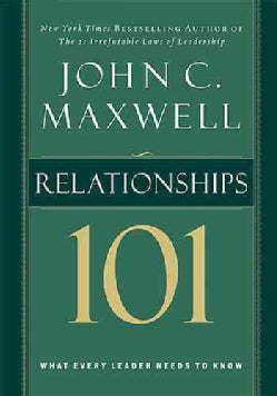 Relationships 101: What Every Leader Needs to Know (Hardcover)