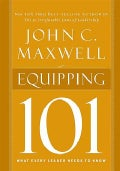 Equipping 101: What Every Leader Needs to Know (Hardcover)