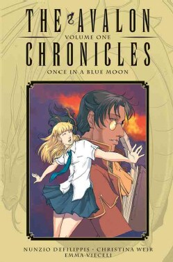 The Avalon Chronicles 1: Once in a Blue Moon (Hardcover)