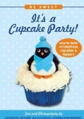 It's a Cupcake Party!: Easy-to-Me Scrumptious Cupcakes & Toppers (Paperback)