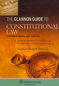 The Glannon Guide to Constitutional Law: Individual Rights and Liberties: Learning Constitutional Law Through Mul... (Paperback)