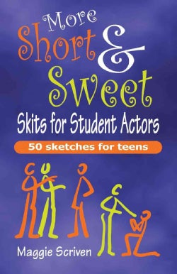 More Short & Sweet Skits for Student Actors: 50 Sketches for Teens (Paperback)
