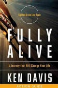 Fully Alive: A Journey That Will Change Your Life: Action Guide (Paperback)