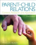 Parent-Child Relations: Context, Research, and Application (Paperback)