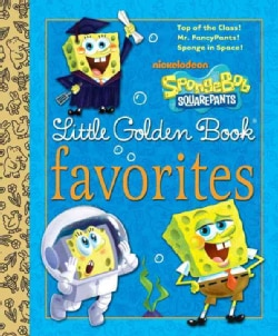 Spongebob Squarepants Favorites: Top of the Class!, Mr. Fancy Pants!, Sponge in Space! (Hardcover)