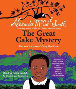 The Great Cake Mystery: Precious Ramotswe's Very First Case (CD-Audio)