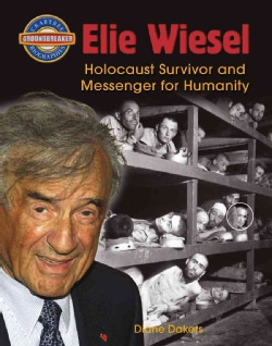 Elie Wiesel: Holocaust Survivor and Messenger for Humanity (Paperback)
