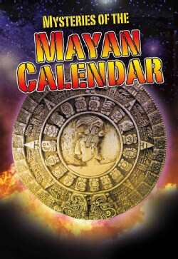 Mysteries of the Mayan Calendar (Paperback)