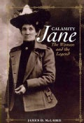 Calamity Jane: The Woman and the Legend (Paperback)