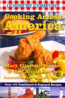 Country Comfort Cooking Across America: Over 175 Traditional and Regional Recipes (Paperback)