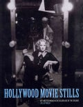Hollywood Movie Stills: Art and Technique in the Golden Age of the Studios (Hardcover)