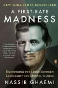 A First-Rate Madness: Uncovering the Links Between Leadership and Mental Illness (Paperback)