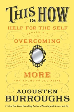 This Is How: Proven Aid in Overcoming Shyness, Molestation, Fatness, Spinsterhood, Grief, Disease, Lushery, Decre... (Hardcover)