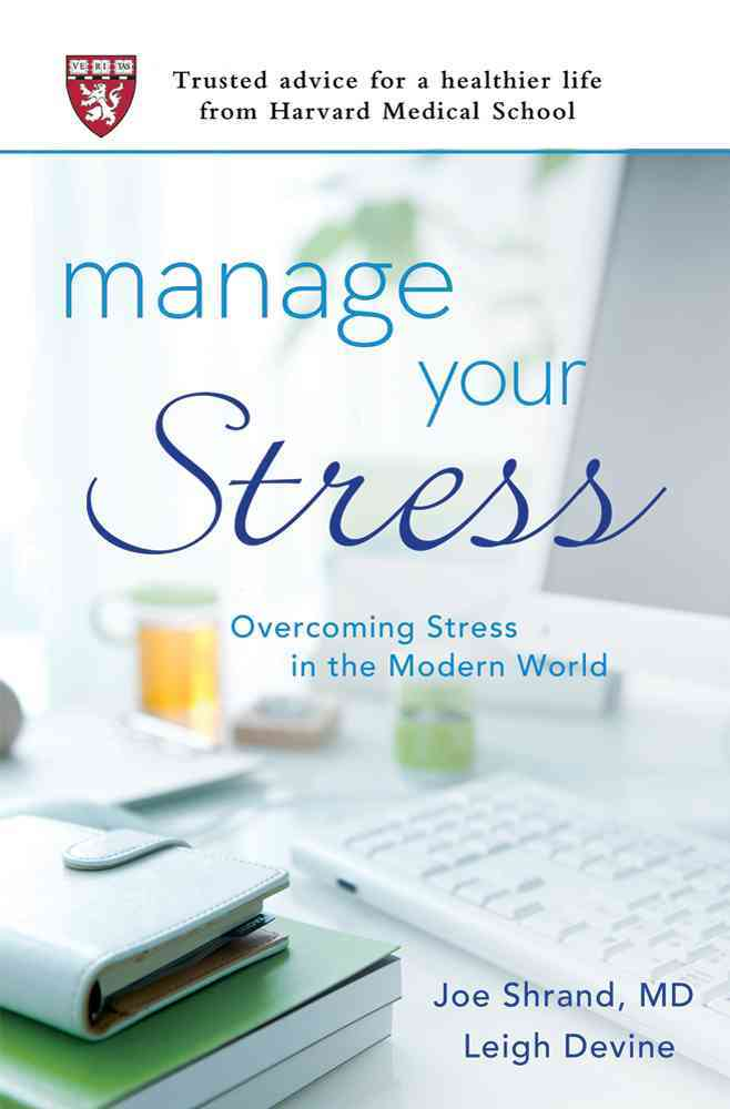 Manage Your Stress: Overcoming Stress in the Modern World (Paperback)